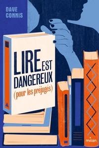 Dave Connis - Lire est dangereux (pour les préjugés).