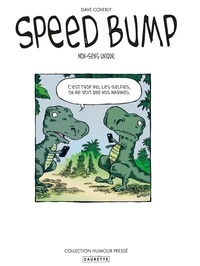 Dave Coverly - Speed Bump Tome 1 : Non-sens unique.
