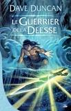 Dave Duncan - La Septième Epée Tome 1 : Le Guerrier de la Déesse.