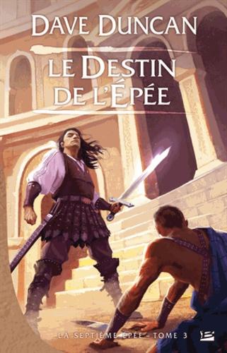 La Septième Epée Tome 3 Le Destin de l'épée