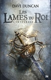 Dave Duncan - Les Lames du Roi L'intégrale : .