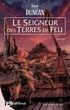 Dave Duncan - Les Lames du Roi Tome 2 : Le Seigneur des Terres de Feu.