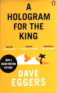 Dave Eggers - A Hologram for the King.