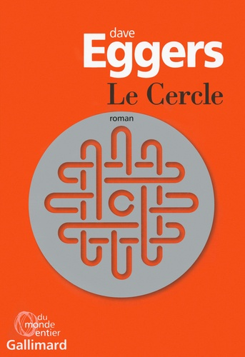Dave Eggers - Le cercle.