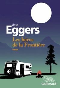 Dave Eggers - Les Héros de la Frontière.