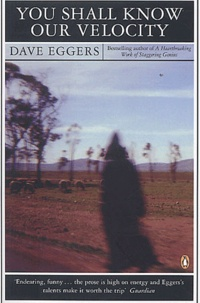 Dave Eggers - You shall know our velocity.