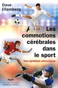 Dave Ellemberg - Les commotions cérébrales dans le sport - Une épidémie silencieuse.