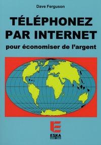 Dave Ferguson - Téléphonez par Internet au domicile et au bureau pour économiser de l'argent.