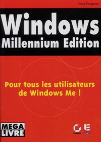 Windows Millennium Edition. Windows Me - Dave Ferguson |