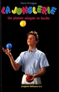 Dave Finnigan - La jonglerie, un plaisr simple et facile.