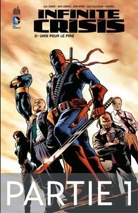Dave Gibbons et Simone Gail - Infinite Crisis - Tome 2 - Unis pour le pire - 1ère partie.