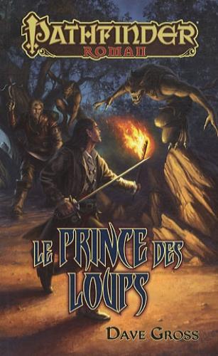 Dave Gross - Pathfinder Tome 1 : Le prince des loups.