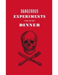 Livres gratuits en mp3 à télécharger Dangerous Experiments For After Dinner