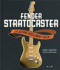 Dave Hunter - Fender Stratocaster - La guitare absolument rock !.