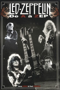 Dave Lewis et Paul Kendall - Led Zeppelin de A à Zep.