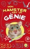 Dave Lowe - Mon hamster Tome 1 : Mon hamster est un génie.