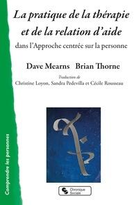 La pratique de la thérapie et de la relation d'aide dans l'Approche centrée sur la personne - Dave Mearns | Showmesound.org
