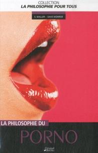 Dave Monroe et Fritz Allhoff - La philosophie et le porno.