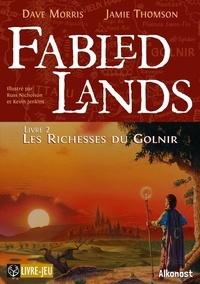 Dave Morris et Jamie Thomson - Fabled Lands 2 : Fabled Lands 2 : Les Richesses du Golnir - Les Richesses du Golnir.