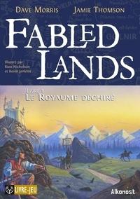 Dave Morris et Jamie Thomson - Fabled lands - Tome 1, Le royame déchiré.