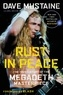Dave Mustaine et Joel Selvin - Rust in Peace - The Inside Story of the Megadeth Masterpiece.