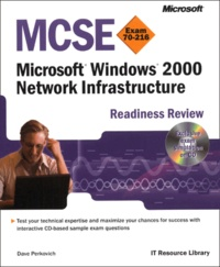 Dave Perkovich - Windows 2000 Network Infrastructure. - MCSE Readiness Review Exam 70-216, CD-ROM included.