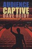 Dave Reidy - Audience captive.