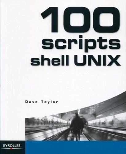 Dave Taylor - 100 scripts Shell UNIX.