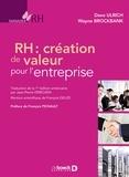 Dave Ulrich et Wayne Brockbank - RH : création de valeur pour l'entreprise.