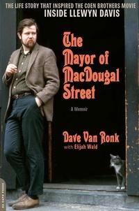 Dave Van Ronk et Elijah Wald - The Mayor of MacDougal Street [2013 edition] - A Memoir.