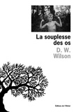 Dave W. Wilson - La souplesse des os.