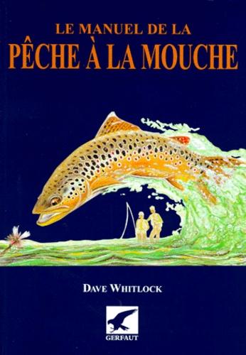 Dave Whitlock - Le manuel de la pêche à la mouche.