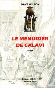 Dave Wilson - Le menuisier de Calavi.