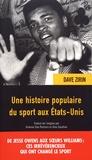 Dave Zirin - Une histoire populaire du sport aux Etats-Unis.