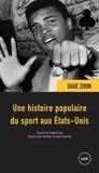 Dave Zirin et Arianne Des Rochers - Une histoire populaire du sport aux États-Unis.