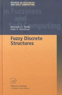 Davender-S Malik et John-N Mordeson - Fuzzy Discrete Structures.