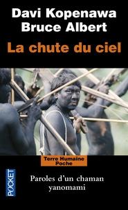 Davi Kopenawa et Bruce Albert - La chute du ciel - Paroles d'un chaman yanomami.