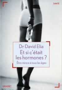 David Élia - Et si c'était les hormones?.