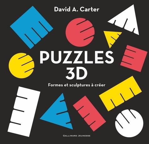 David A. Carter - Puzzles 3D - Formes et sculptures à créer.