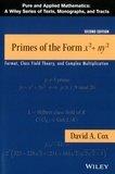David A. Cox - Primes of the Form X² + ny² - Fermat, Class Field Theory, and Complex Multiplication.