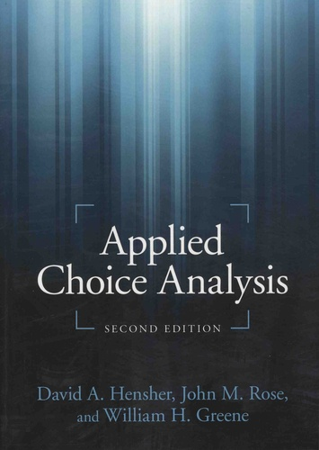 David A. Hensher et John M. Rose - Applied Choice Analysis.