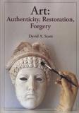 David A. Scott - Art: Authenticity, Restoration, Forgery.
