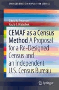 David A. Swanson et Paula J. Walashek - CEMAF as a Census Method - A Proposal for a Re-Designed Census and An Independent U.S. Census Bureau.