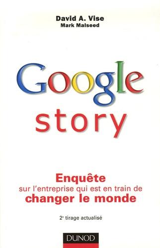 David-A Vise et Mark Malseed - Google story - Enquête sur l'entreprise qui est en train de changer le monde.