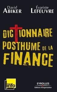 David Abiker et Evariste Lefeuvre - Dictionnaire posthume de la finance - Les gros maux qui ont fait kracher le monde.