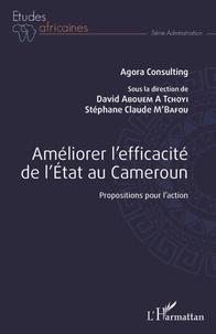eBooks pour kindle gratuitement Améliorer l'efficacité de l'Etat au Cameroun  - Propositions pour l'action (French Edition)