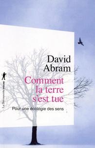 David Abram - Comment la terre s'est tue - Pour une écologie des sens.