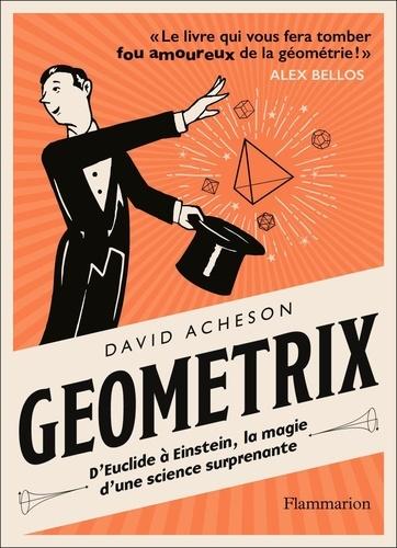 Géométrix. D'Euclide à Einstein, la magie d'une science surprenante