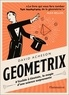 David Acheson - Géométrix - D'Euclide à Einstein, la magie d'une science surprenante.