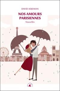 Téléchargez des livres à partir de google books Nos amours parisiennes  - Nouvelles CHM MOBI PDF en francais